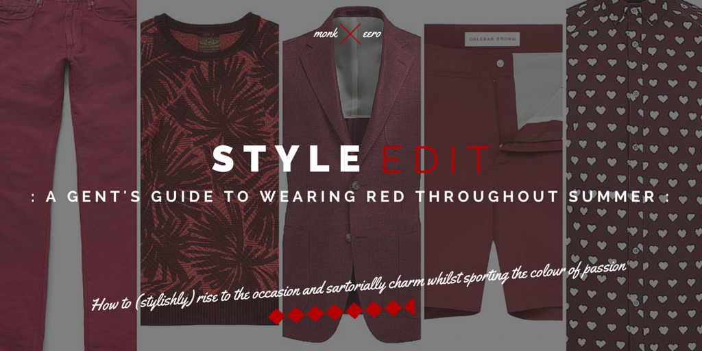 3-ways-to-wear-red-menswear-summer (monk-and-eero)