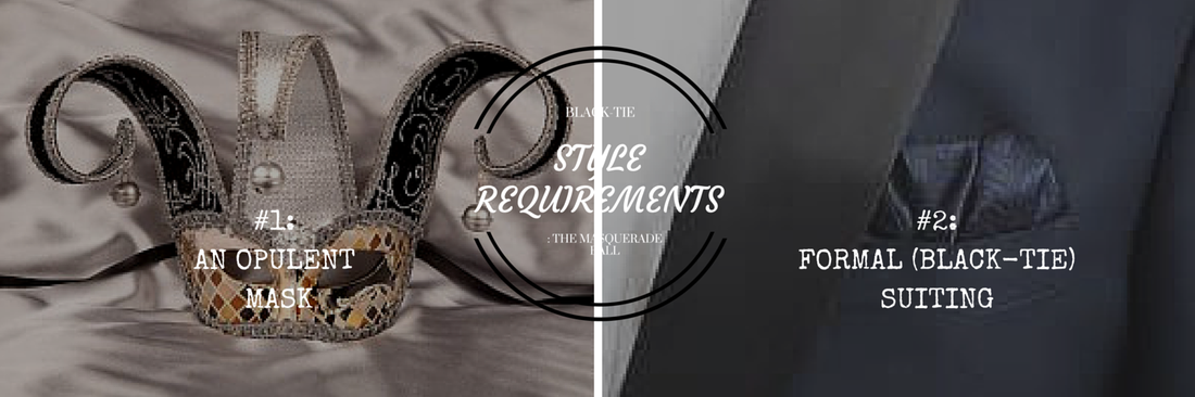 masquerade ball - style requirements