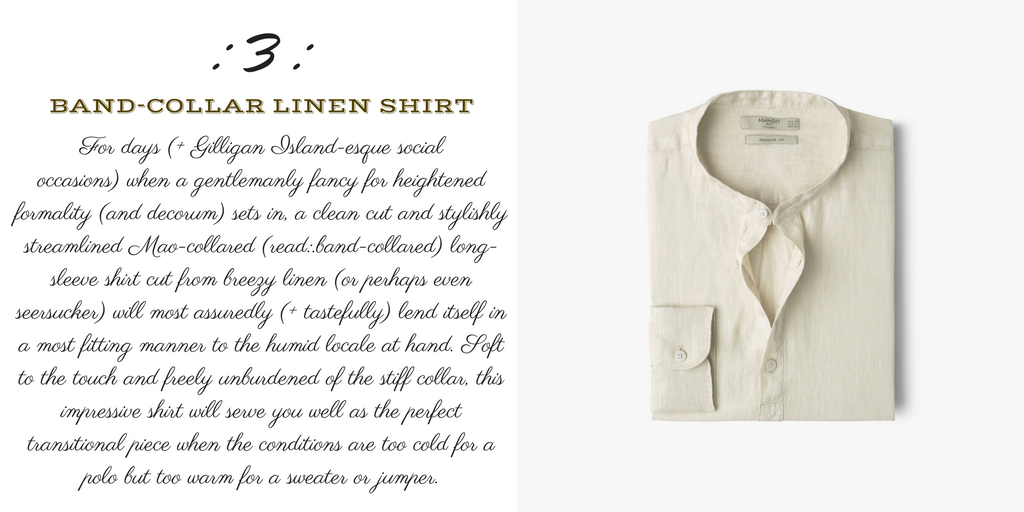 Desert Island Essentials #3: Mango Band-collar (mao) Linen Shirt (monk + eero)
