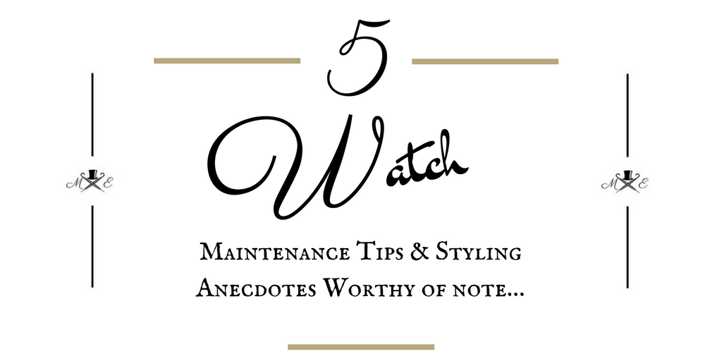 5-essential-maintenance-tips-and-styling-notes-for-the-wristwatch